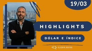 │🔵🟠HIGHLIGHTS 19 MAR DAY TRADE🟠🔵│🟡ÍNDICE E DÓLAR – TAPE READING🟡