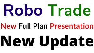Robo Trade New Full Plan Presentation And New Update, New Product Launch