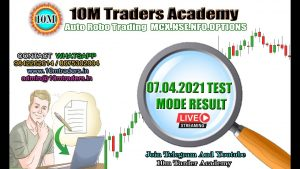 07.04.2021 Today LIVE Auto Robo Trade Test Mode Result Video ( Tamil Language )
