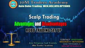 Scalping Trade Advantages and Disadvantages And Robo Trading Set up ( In Tamil )