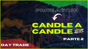 CANDLE A CANDLE – PRICE ACTION (MINI ÍNDICE / DAY TRADE) PT 2