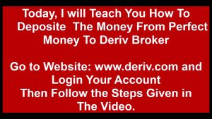 How to Deposit the money in Deriv Broker From Perfect Money.