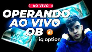 IQ OPTION- operando AO VIVO com os INSCRITOS