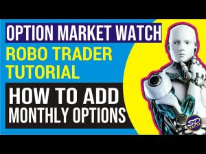 ROBO TRADER TUTORIAL 16 || Monthly Options Market Watch || Future Option Trading